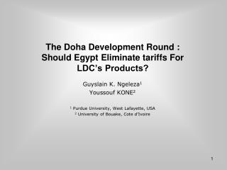 The Doha Development Round : Should Egypt Eliminate tariffs For LDC's Products?