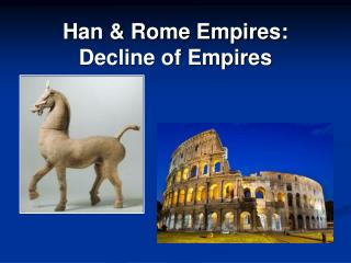 Han & Rome Empires:  Decline of Empires