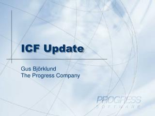 ICF Update