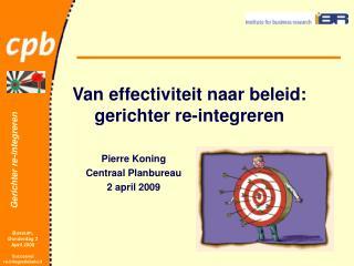 Van effectiviteit naar beleid: gerichter re-integreren
