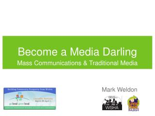 Become a Media Darling