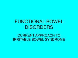 FUNCTIONAL BOWEL DISORDERS