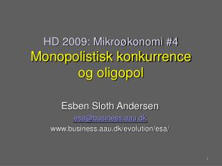 HD 2009: Mikroøkonomi #4 Monopolistisk konkurrence og oligopol