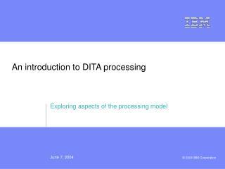An introduction to DITA processing