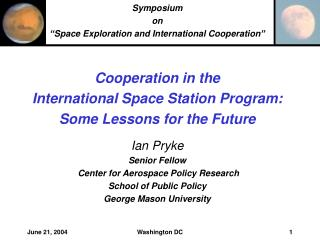 Cooperation in the  International Space Station Program: Some Lessons for the Future Ian Pryke
