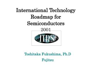 International Technology Roadmap for  Semiconductors 2001
