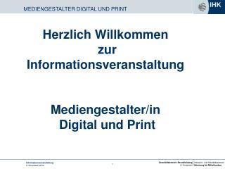 Herzlich Willkommen  zur Informationsveranstaltung Mediengestalter/in  Digital und Print