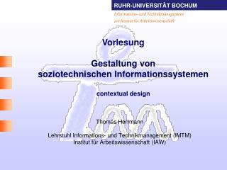 Vorlesung  Gestaltung von  soziotechnischen Informationssystemen contextual design