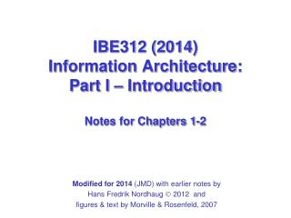 IBE312 (2014) Information  Architecture: Part I  � Introduction Notes for Chapters 1-2