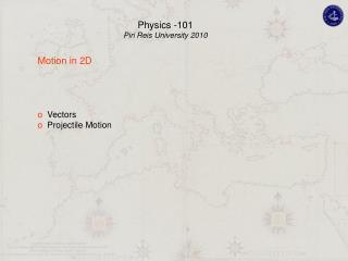 Motion in 2D   Vectors   Projectile Motion