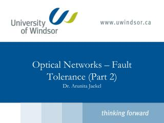 Optical Networks –  Fault Tolerance (Part 2) Dr.  Arunita Jaekel