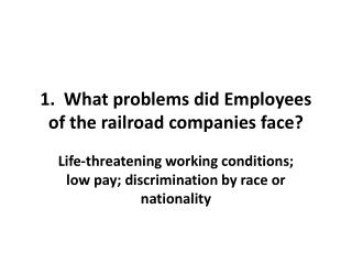 1.  What problems did Employees of the railroad companies face?
