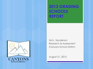 2013 GRADING SCHOOLS REPORT