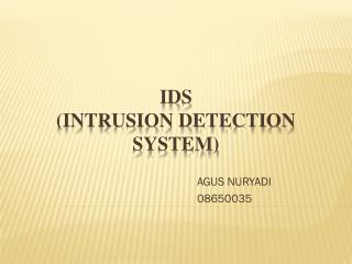 IDS ( INTRUSION DETECTION  SYSTEM)