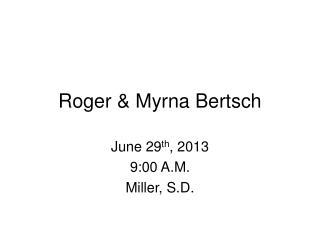 Roger & Myrna Bertsch