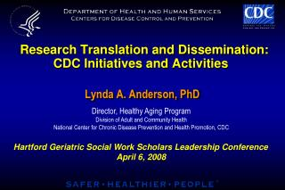 Research Translation and Dissemination:   CDC Initiatives and Activities