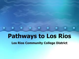 Pathways to Los Rios