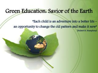 Green Education : Savior of the Earth