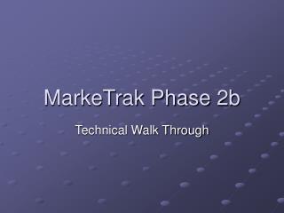 MarkeTrak Phase 2b