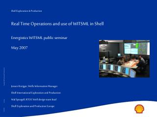 Real Time Operations and use of WITSML in Shell
