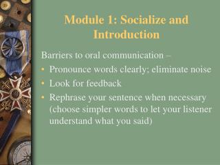 Module 1: Socialize and Introduction