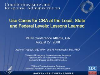 Use Cases for CRA at the Local, State and Federal Levels: Lessons Learned