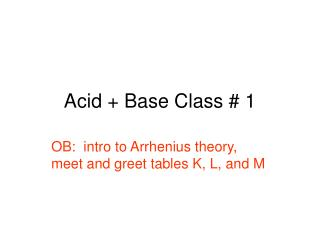 Acid + Base Class # 1