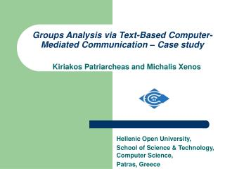 Groups Analysis via Text-Based Computer-Mediated Communication � Case study