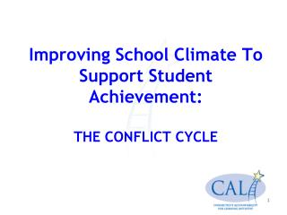 Improving School Climate To Support Student Achievement:  THE CONFLICT CYCLE