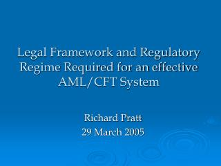 Legal Framework and Regulatory Regime Required for an effective AML