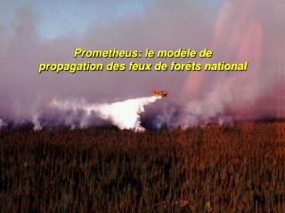 Prometheus: le m odèle de propagation des feux de forêts national