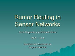 Rumor Routing in Sensor Networks