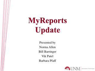 Presented by  Norma Allen Bill Barringer Vik  Patel  Barbara Pfaff