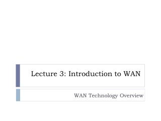 Lecture 3: Introduction to WAN