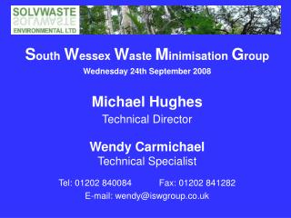 S outh W essex  W aste  M inimisation  G roup Wednesday 24th September 2008 Michael Hughes
