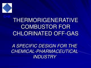 THERMORIGENERATIVE COMBUSTOR FOR CHLORINATED OFF-GAS