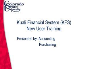 Kuali Financial System (KFS) New User Training