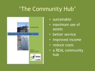 'The Community Hub'