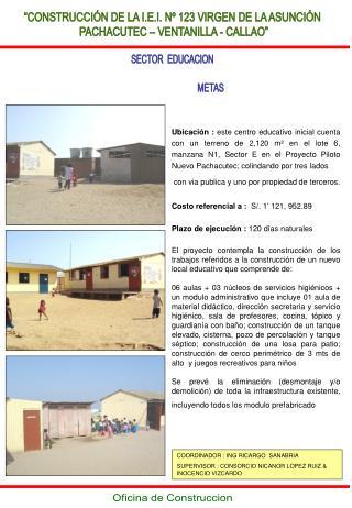 """""""CONSTRUCCIÓN DE LA I.E.I. Nº 123 VIRGEN DE LA ASUNCIÓN  PACHACUTEC – VENTANILLA - CALLAO"""""""