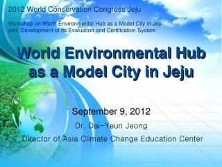 World Environmental Hub as a Model City in  Jeju