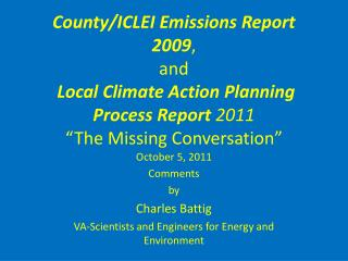 October 5, 2011 Comments  by Charles Battig VA-Scientists and Engineers for Energy and Environment