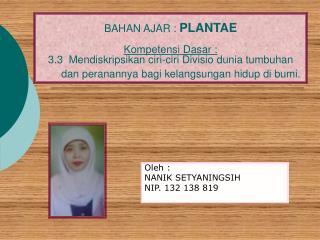 Oleh :  NANIK SETYANINGSIH NIP. 132 138 819