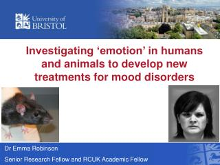 Investigating 'emotion' in humans and animals to develop new treatments for mood disorders