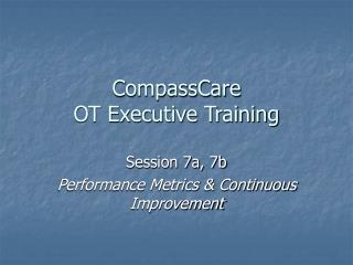 CompassCare  OT Executive Training