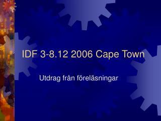 IDF 3-8.12 2006 Cape Town
