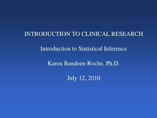 INTRODUCTION TO CLINICAL RESEARCH Introduction to Statistical Inference Karen Bandeen-Roche, Ph.D.