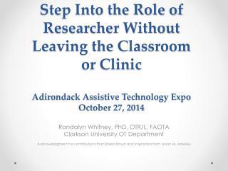 Rondalyn Whitney, PhD, OTR/L, FAOTA Clarkson University OT Department