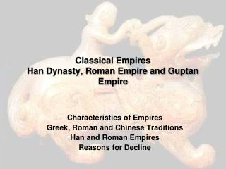 Classical Empires Han Dynasty, Roman Empire and Guptan Empire