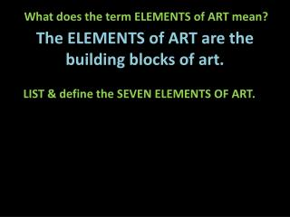 What does the term ELEMENTS of ART mean?