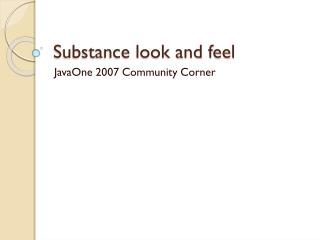 Substance look and feel